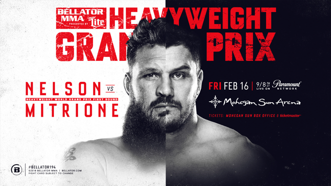 BELLATOR HEAVYWEIGHT GRAND PRIX CONTINUES WITH ROY NELSON MEETING MATT MITRIONE IN MAIN EVENT OF BELLATOR 194 AT MOHEGAN SUN ARENA ON FEB. 16